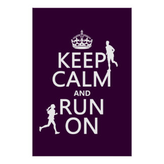 Keep Calm and Run On (customizable colors) Poster