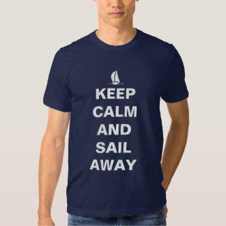 Keep calm and sail away t shirt