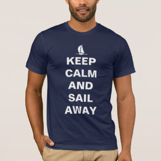 Keep calm and sail away T-Shirt