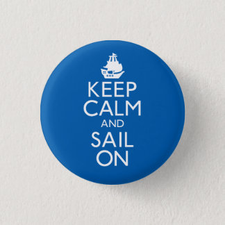 Keep Calm and Sail On 3 Cm Round Badge