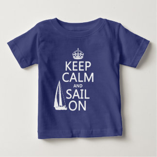 Keep Calm and Sail On - all colors Baby T-Shirt