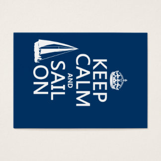 Keep Calm and Sail On - all colors Business Card