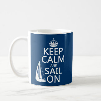 Keep Calm and Sail On - all colors Coffee Mug