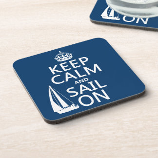 Keep Calm and Sail On - all colors Drink Coaster