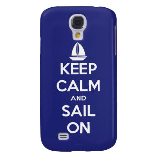 Keep Calm and Sail On Blue Galaxy S4 Case