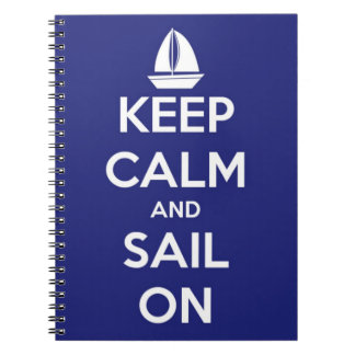 Keep Calm and Sail On Blue Spiral Note Book