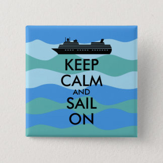 Keep Calm and Sail On Cruise Ship Custom 15 Cm Square Badge