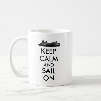Keep Calm and Sail On Cruise Ship Custom Coffee Mug