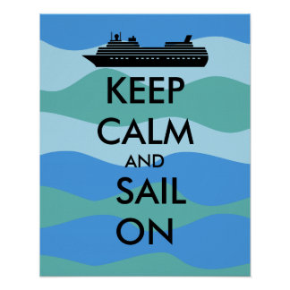 Keep Calm and Sail On Cruise Ship Custom Poster