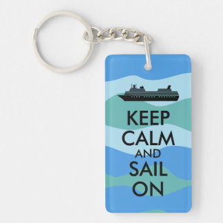 Keep Calm and Sail On Cruise Ship Custom Single-Sided Rectangular Acrylic Key Ring