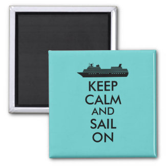 Keep Calm and Sail On Cruise Ship Custom Square Magnet