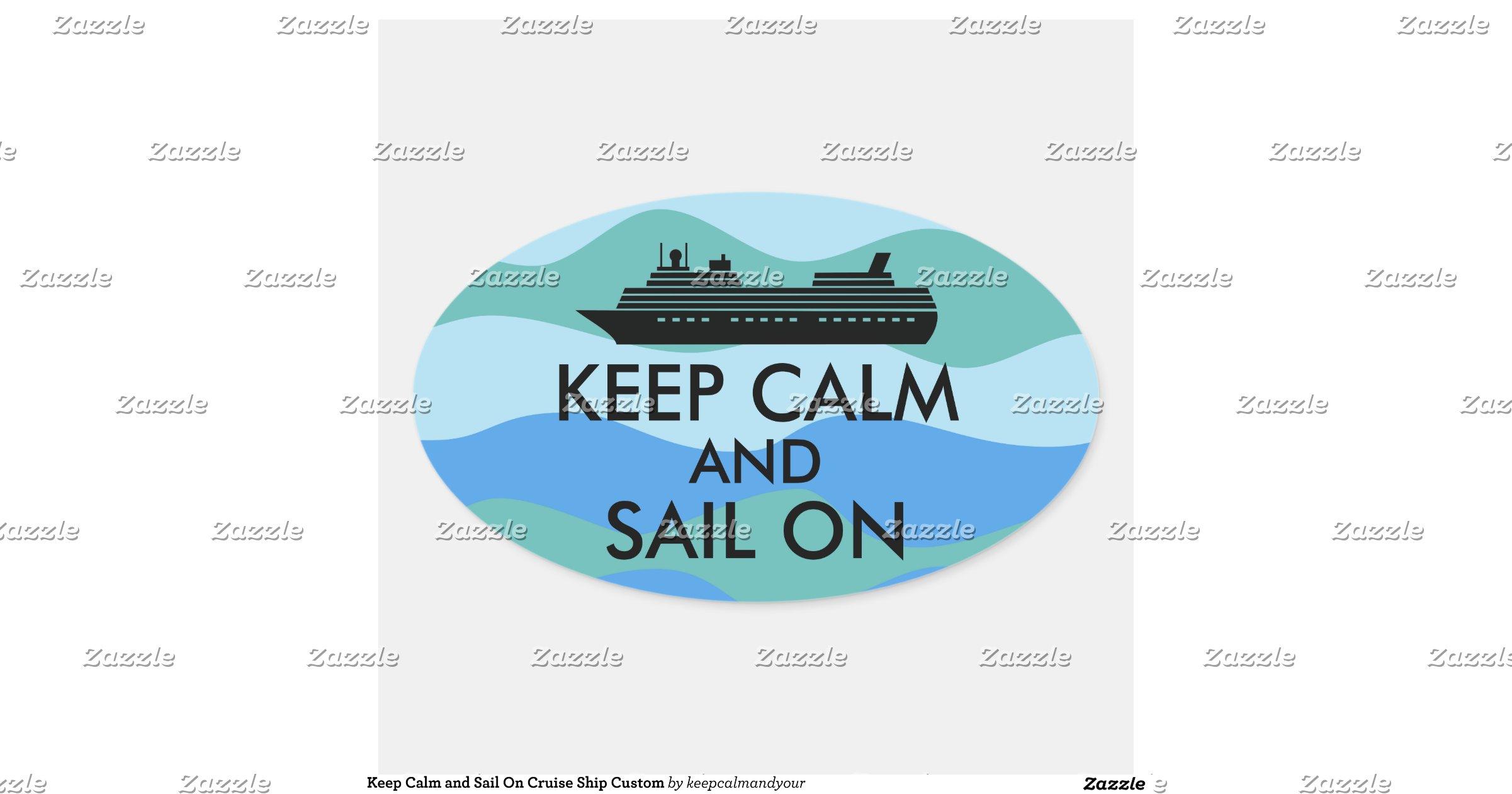 Keep Calm And Sail On Cruise Ship Custom Oval Sticker Zazzle