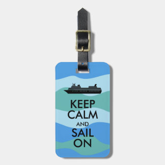 Keep Calm and Sail On Cruise Ship Custom Tags For Luggage
