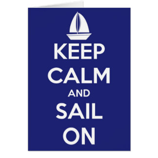 Keep Calm and Sail On Greeting Card