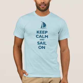 Keep Calm and Sail On (oceanside) T-Shirt