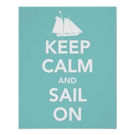 Keep Calm and Sail On Posters