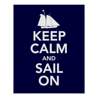 Keep Calm and Sail On print or poster