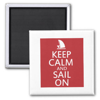 Keep Calm and Sail On Square Magnet