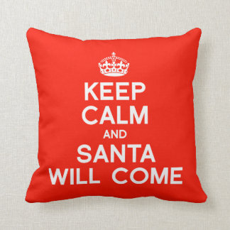 KEEP CALM AND SANTA WILL COME -.png Cushion