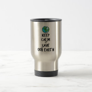 Keep Calm and Save Our Earth Stainless Steel Travel Mug