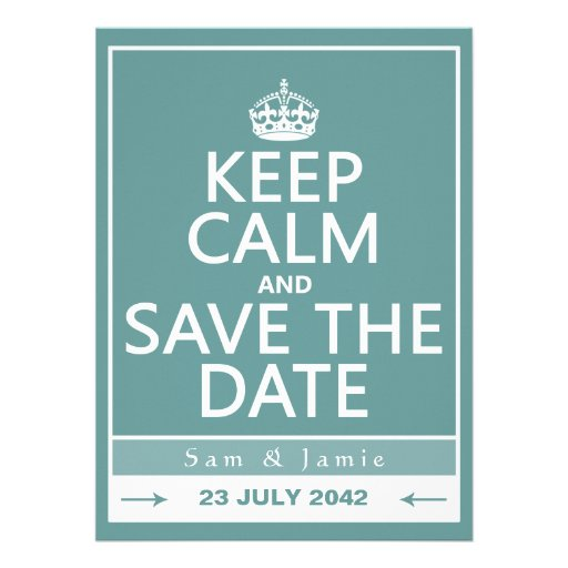Keep Calm and Save the Date (fully customizable) Custom Announcements