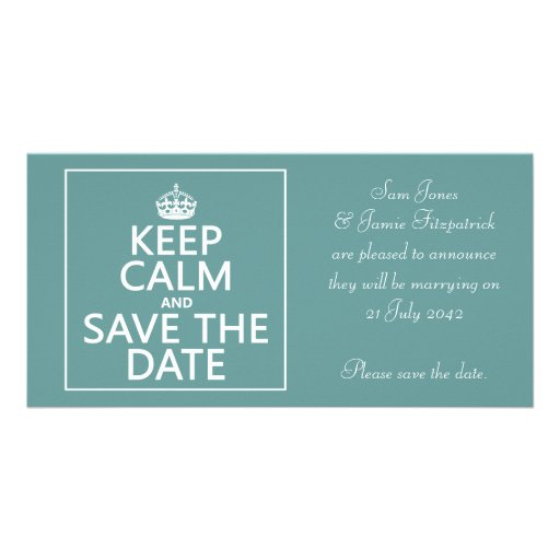 Keep Calm and Save the Date (fully customizable) Picture Card