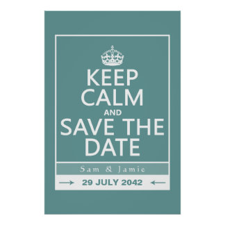 Keep Calm and Save the Date (fully customizable) Print