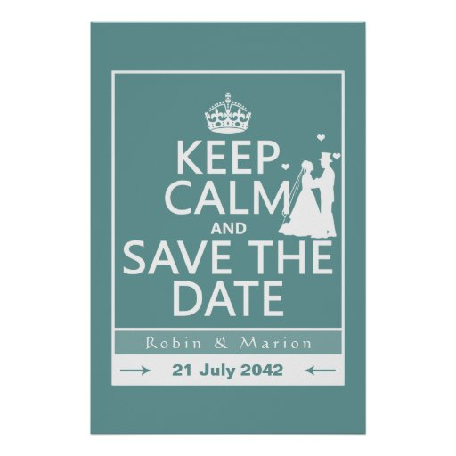 Keep Calm and Save the Date (fully customizable) Posters
