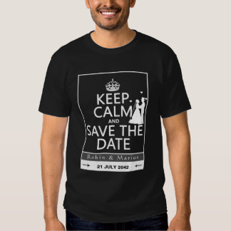 Keep Calm and Save the Date (fully customizable) Shirts