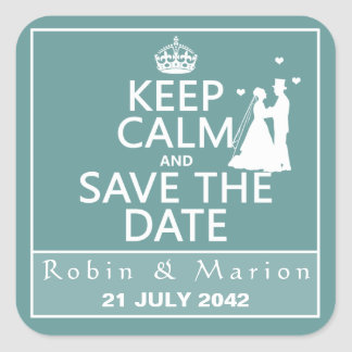 Keep Calm and Save the Date (fully customizable) Square Sticker