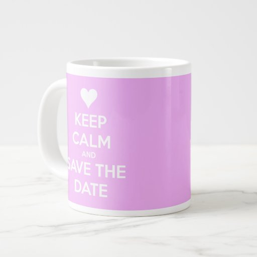 Keep Calm and Save the Date Personalized Pink Mug Extra Large Mug