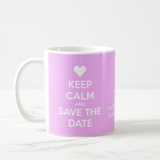 Keep Calm and Save the Date Pink Personalized Coffee Mugs