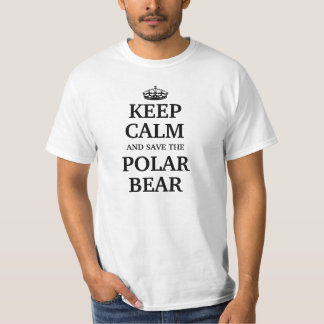 Keep calm and save the Polar Bear T-Shirt