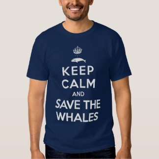 Keep Calm and Save the Whales T-shirts
