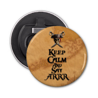 Keep Calm And Say ARRR Bottle Opener