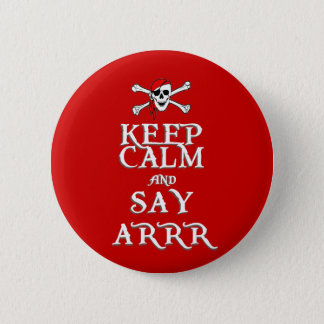 KEEP CALM and SAY ARRRR in colours 6 Cm Round Badge