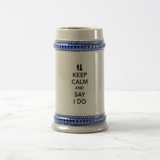 Keep Calm and Say I Do Beer Stein