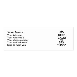 Keep calm and say I do Pack Of Skinny Business Cards