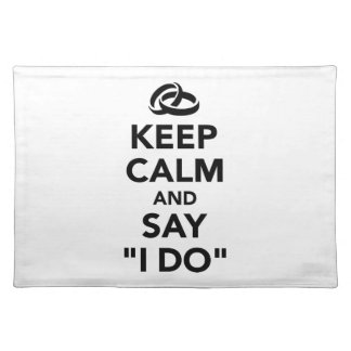 Keep calm and say I do Cloth Placemat