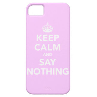 Keep Calm and Say Nothing Case For The iPhone 5
