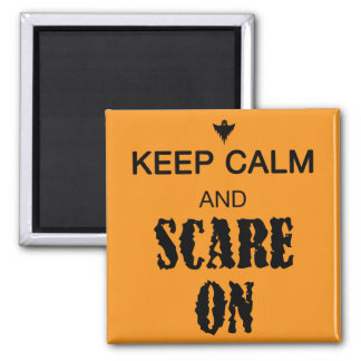 Keep Calm and Scare On Magnet