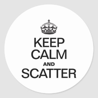 KEEP CALM AND SCATTER ROUND STICKER