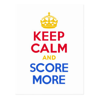 KEEP CALM and SCORE MORE Postcard