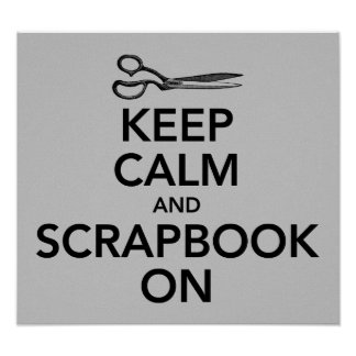 Keep Calm and Scrapbook On Poster
