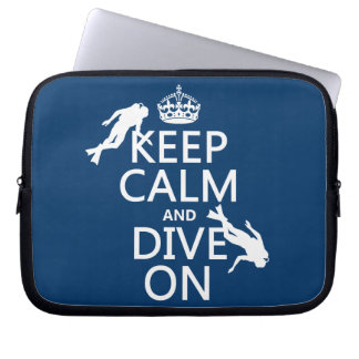 Keep Calm and (scuba) Dive On (in any color) Laptop Sleeve