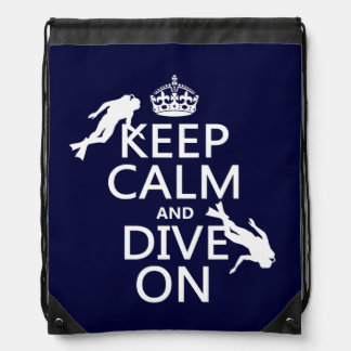 Keep Calm and (scuba) Dive On (in any color) Rucksacks