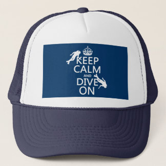 Keep Calm and (scuba) Dive On (in any color) Trucker Hat