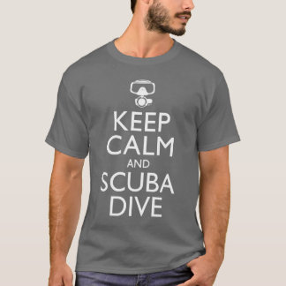 Keep Calm and Scuba Dive T-Shirt