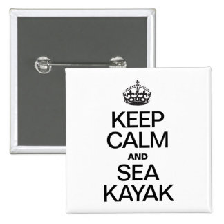 KEEP CALM AND SEA KAYAK 15 CM SQUARE BADGE