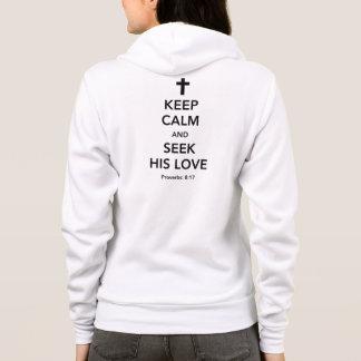 Keep Calm and Seek His Love Proverbs 8:17 Hoodie